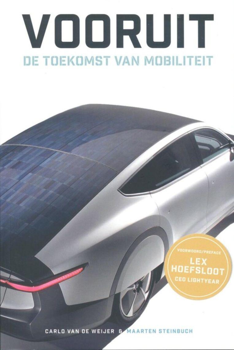 Carlo van de Weijer & Maarten Steinbuch: Vooruit – De toekomst van mobiliteit. Beeld Dato