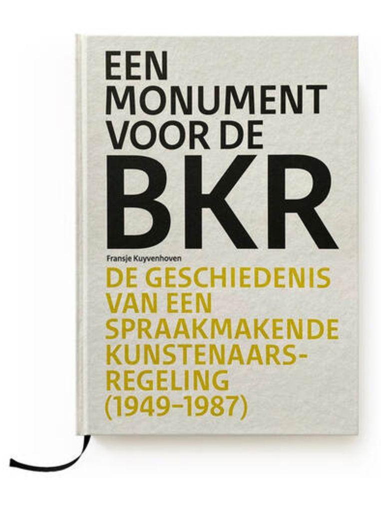 Het boek over de BKR van Fransje Kuyvenhoven is verschenen bij Waanders Uitgevers (€35). Beeld