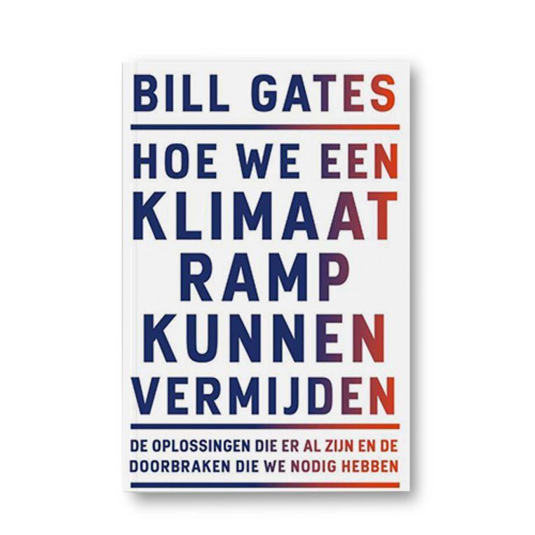 Hoe we een klimaatramp kunnen vermijden - Bill Gates Beeld Uitgeverij Hollands Diep