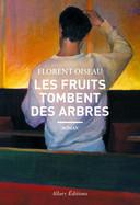 """""""Les fruits tombent des arbres"""" de Florent Oiseau."""