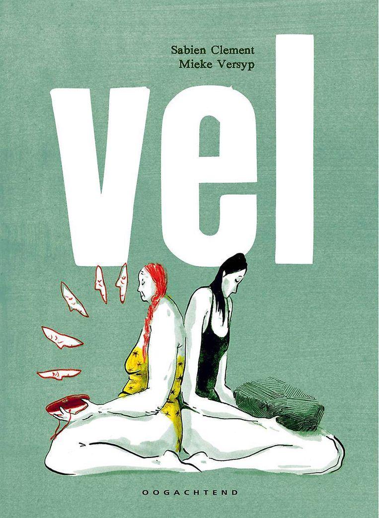 Sabien Clement en Mieke Versyp, Vel, Oogachtend, 288 p., 35 euro. Beeld rv