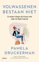Het boek van Pamela Druckerman genaamd Volwassenen Bestaan Niet