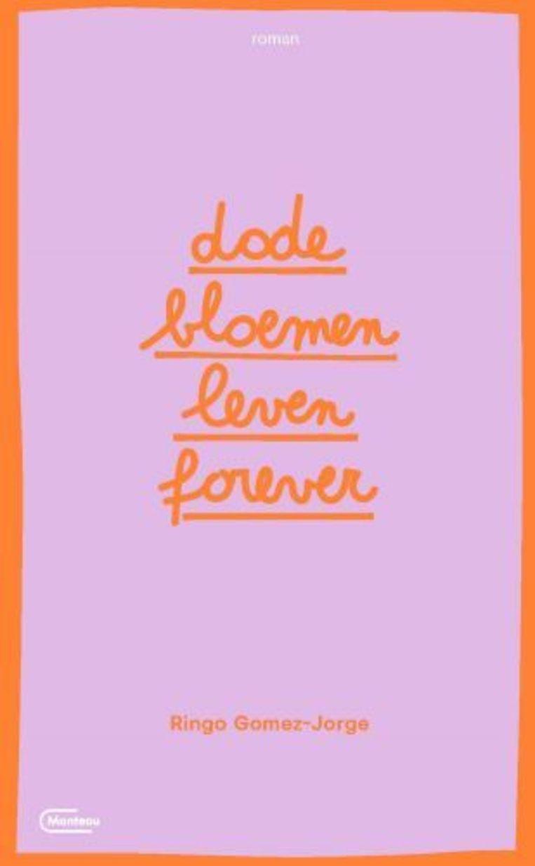 Ringo Gomez-Jorge, Dode bloemen leven forever, Manteau, 319 p., 22,50 euro Beeld RV