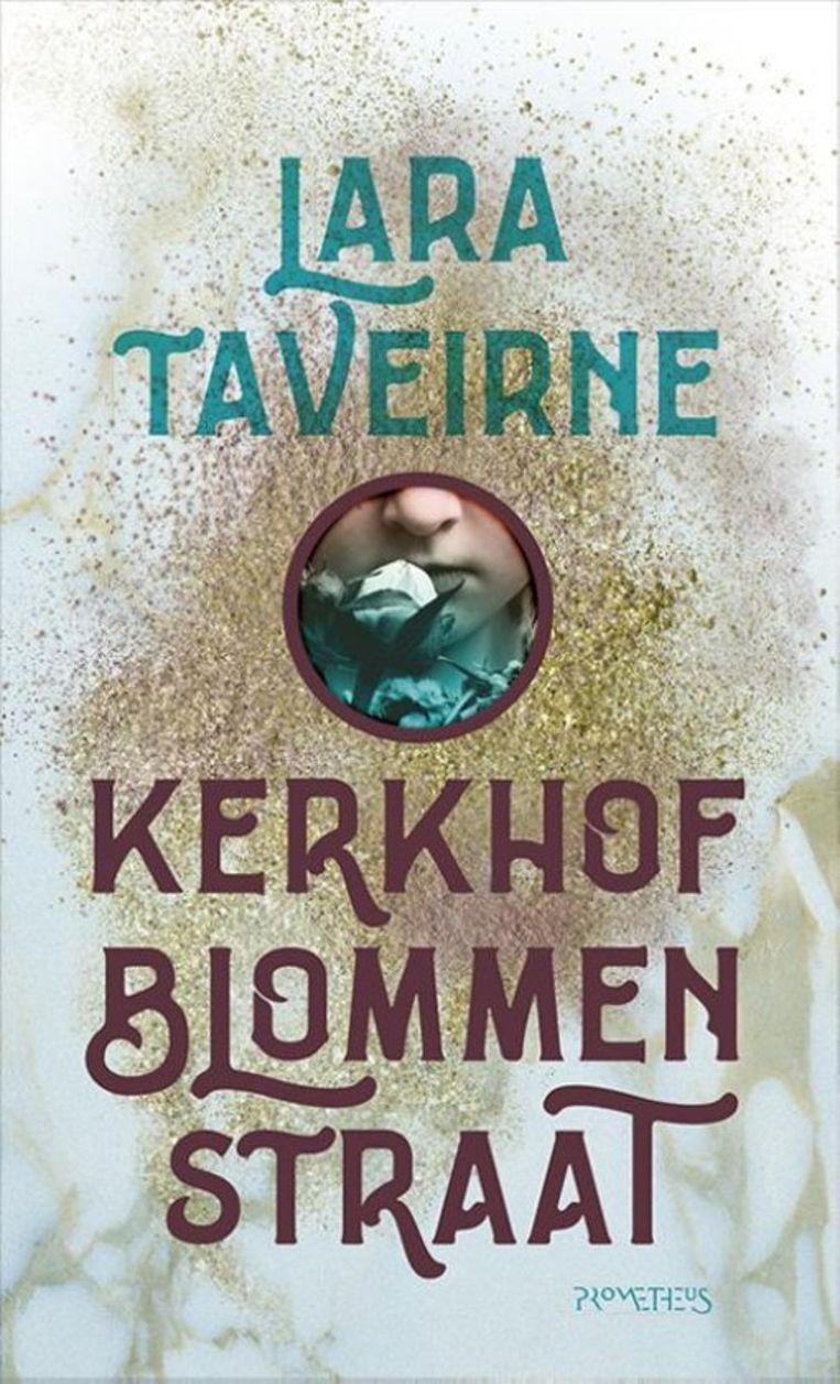 Lara Taveirne, 'Kerkhofblommenstraat', Prometheus, 311 p., 19,99 euro. Beeld RV