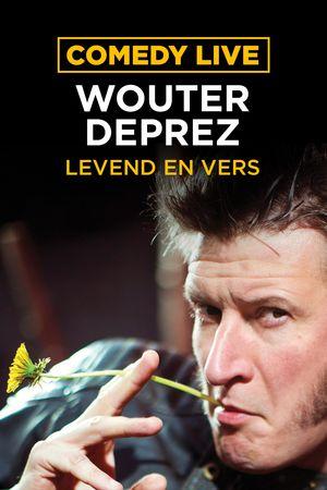 Comedy Live: Wouter Deprez - Levend en Vers
