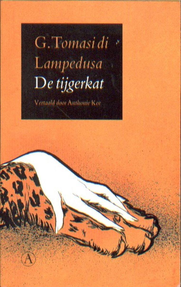 Literatuur: De tijgerkat - 'Een boek dat je voortdurend op het verkeerde been zet. Het is een van de weinige boeken die ik herlezen heb.' Beeld