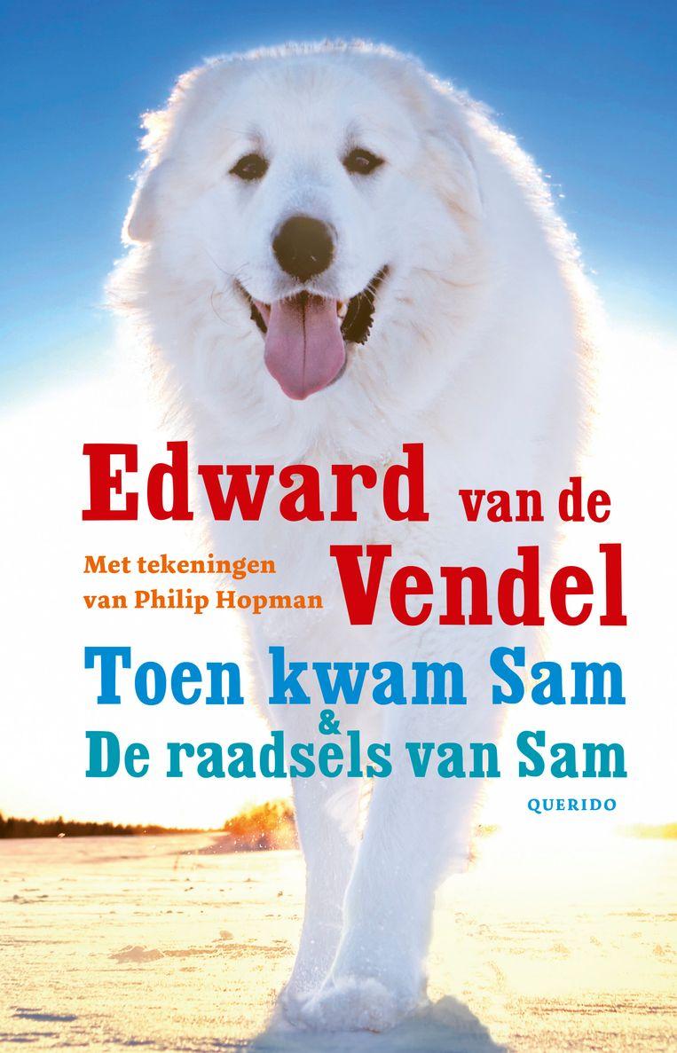 Toen kwam Sam en De raadsels van Sam, Edward van de Vendel & Philip Hopman, Querido, €15,99, 8+. Beeld