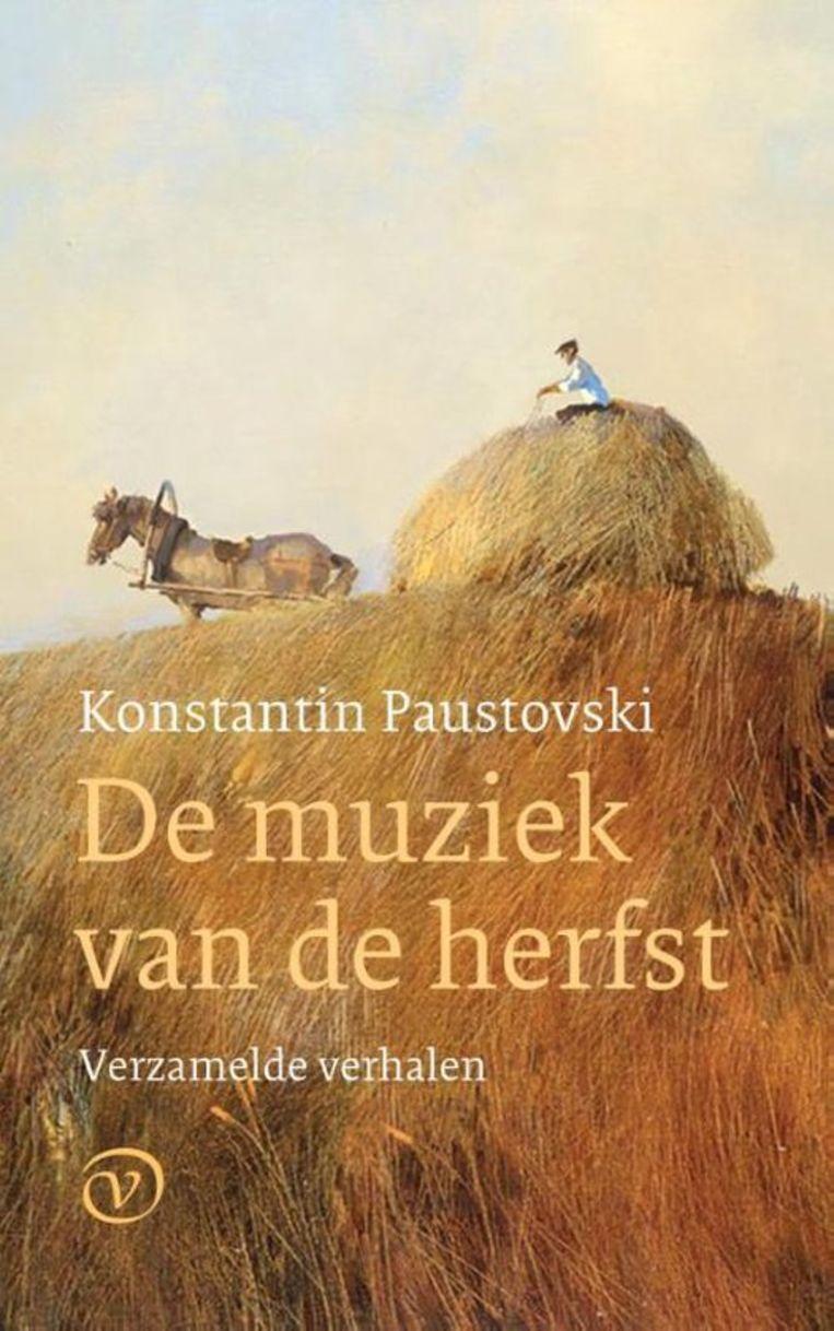 Konstantin Paustovski, De muziek van de herfst,  vertaald door Wim Hartog, Van Oorschot,€39,50 656 blz. Beeld