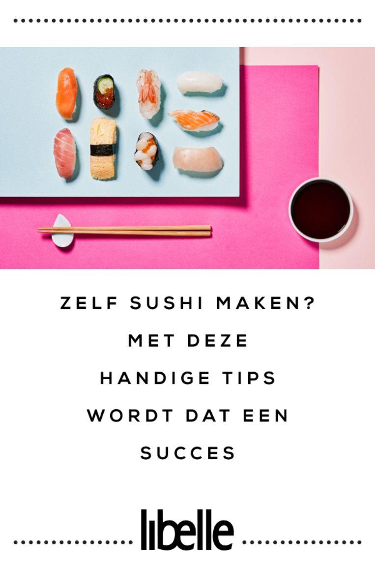 Zelf sushi maken? Met deze handige tips wordt dat een succes Beeld Libelle - Pinterest