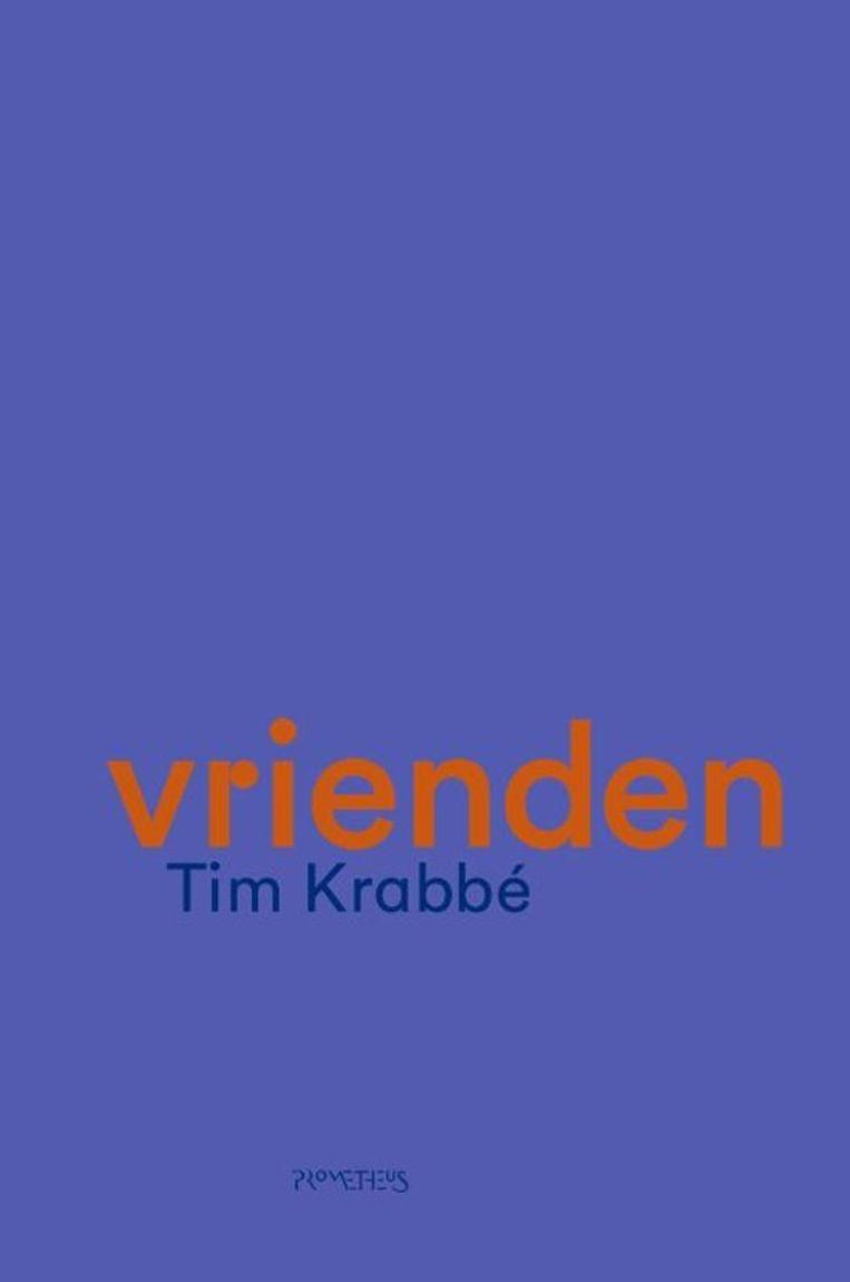 Tim Krabbé, 'Vrienden', Prometheus, 800 p., 24,99 euro. Beeld RV