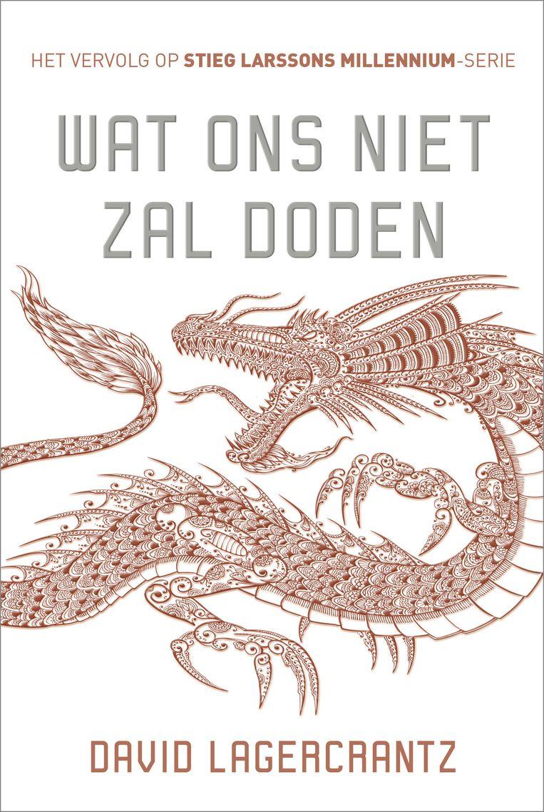 Het omslag van Wat ons niet zal doden, de Nederlandse versie van het vervolg op Stieg Larssons Millennium-reeks. Beeld Uitgeverij Signatuur/ A.W. Bruna