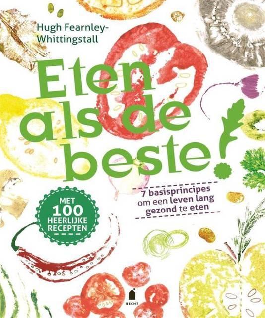 Eten als de beste!, Hugh Fearnley-Whittingstall. Becht, €27,99