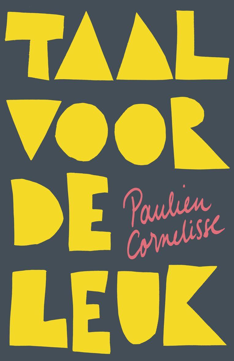 Taal voor de leuk van Paulien Cornelisse.  Beeld RV