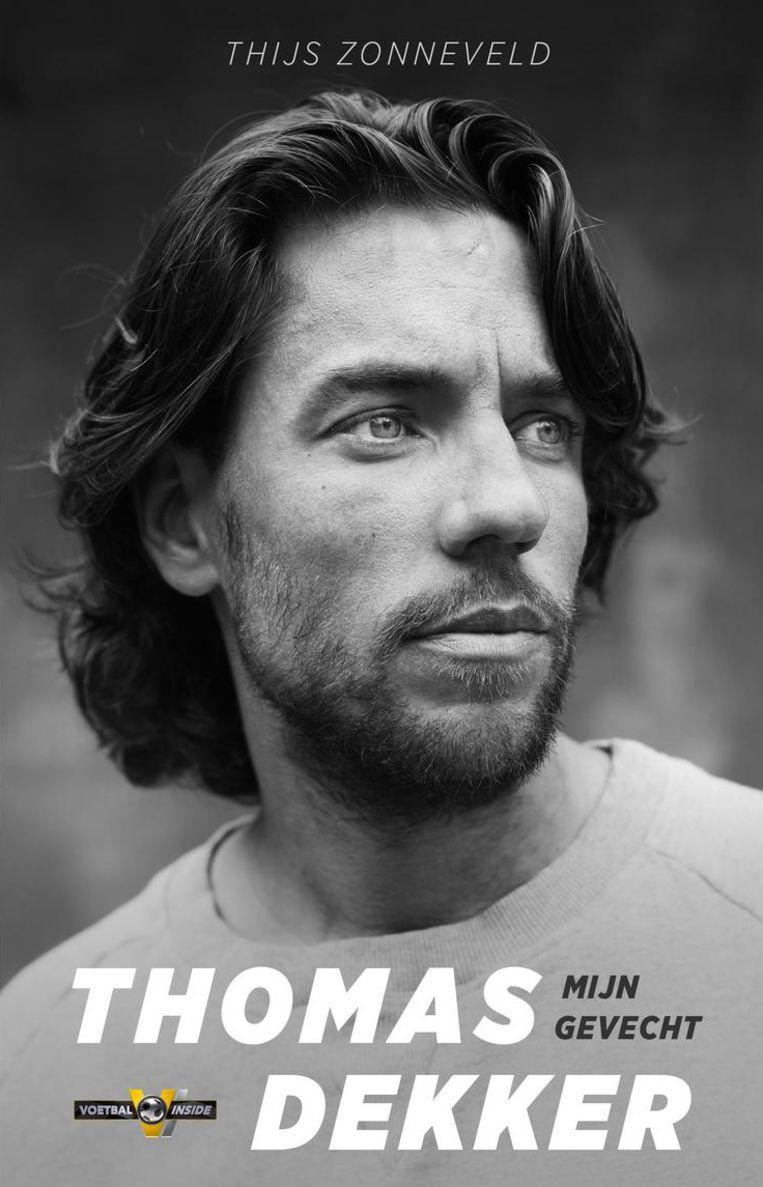 Thijs Zonneveld: Thomas Dekker - Mijn gevecht Beeld Voetbal Inside