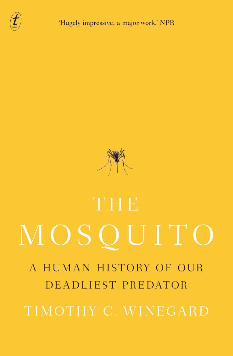 Timothy C. Winegard, 'Mosquito', Thomas Rap, 540 p., 29,99 euro. Beeld rv