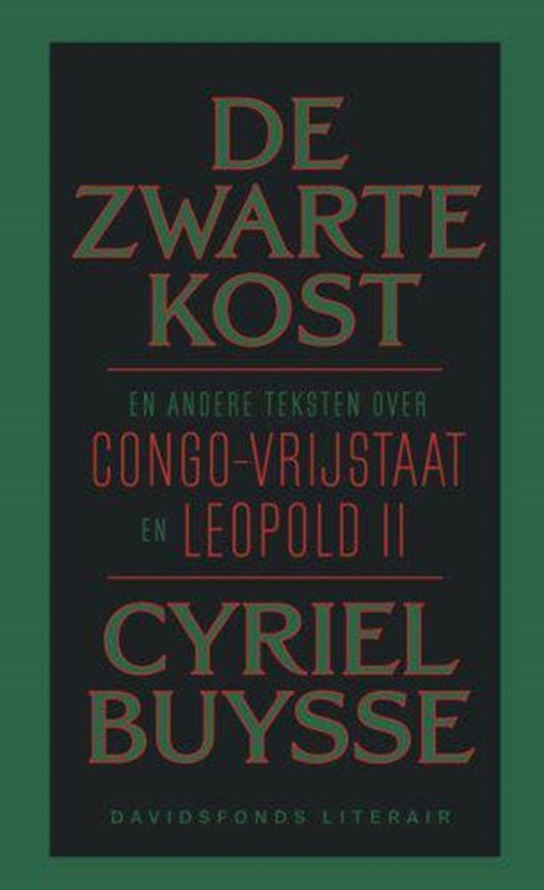 Cyriel Buysse, 'De zwarte kost. En andere teksten over Congo-Vrijstaat en Leopold II', Davidsfonds Literair,  172 p., 20 euro. Met een nawoord van Luc Renders. Beeld rv
