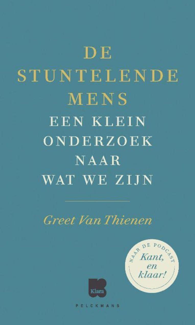 Greet Van Thienen, 'De stuntelende mens',  Pelckmans, 180 p., 20 euro.   Beeld RV