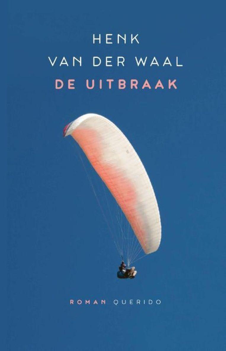 Henk van der Waal, 'De uitbraak', Querido, 344 p., 20,99 euro, verschijnt op 28 juli.    Beeld RV