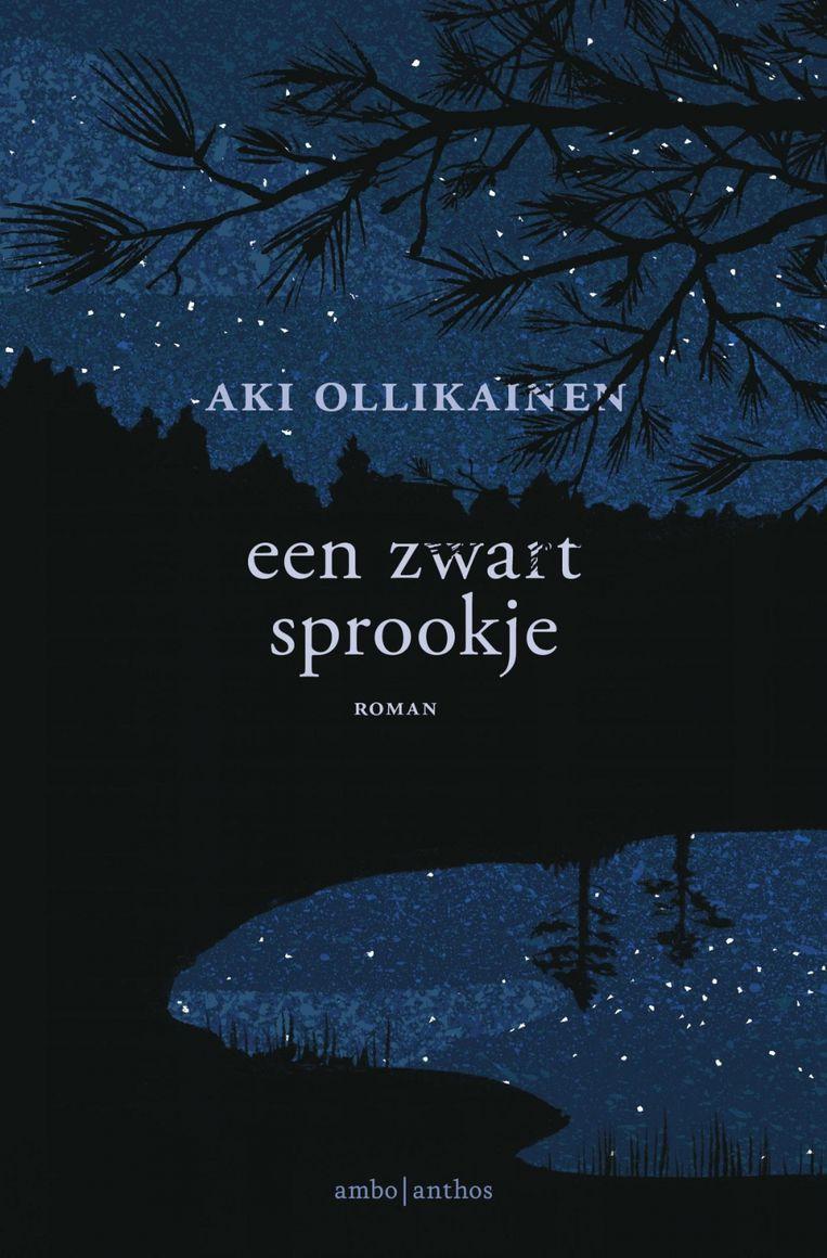 Aki Ollikainen, 'Een zwart sprookje', Ambo/Anthos, 160 p., 16,99 euro. Vertaald door Annemarie Raas. Beeld RV