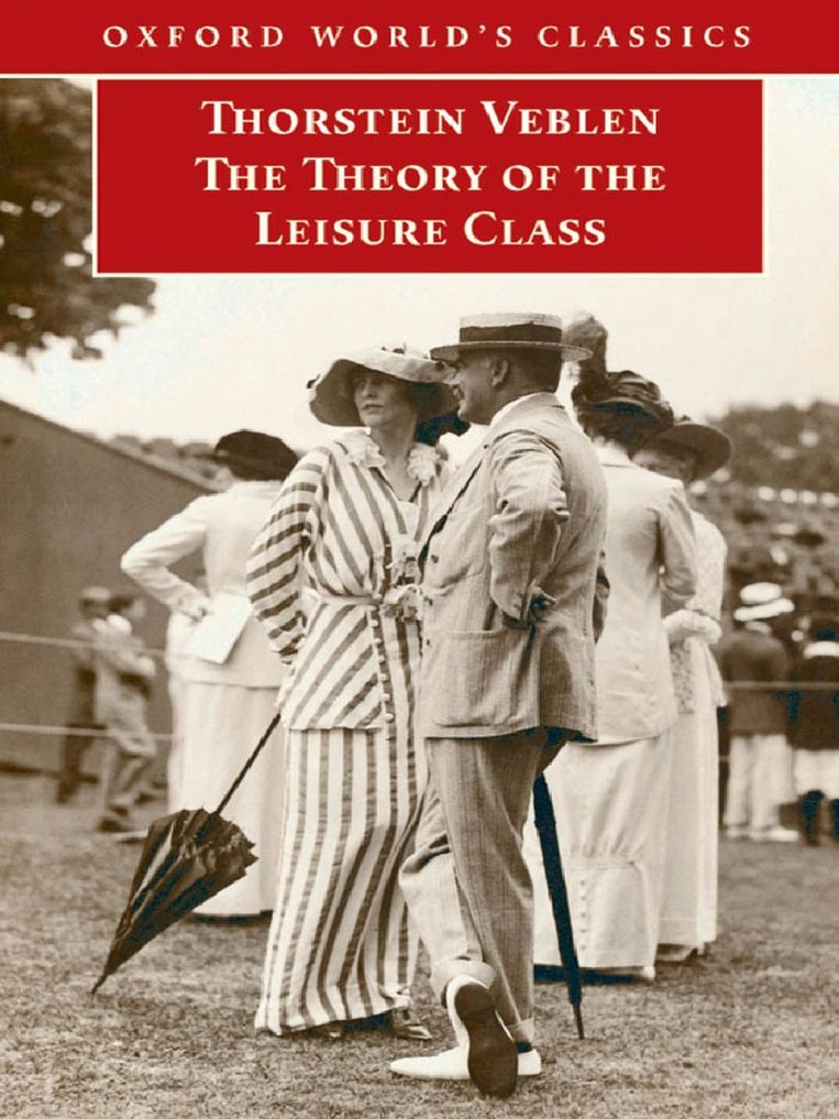 Thorstein Veblen, 'The Theory of the Leisure Class', Oxford University Press (heruitgave uit 2009), 304 p., 12,99 euro. Beeld rv