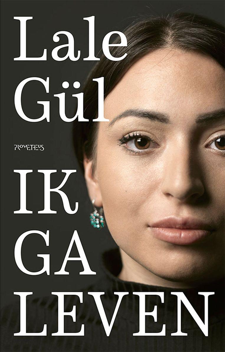 'Ik ga leven', Lale Gül, uitgeverij Prometheus Beeld