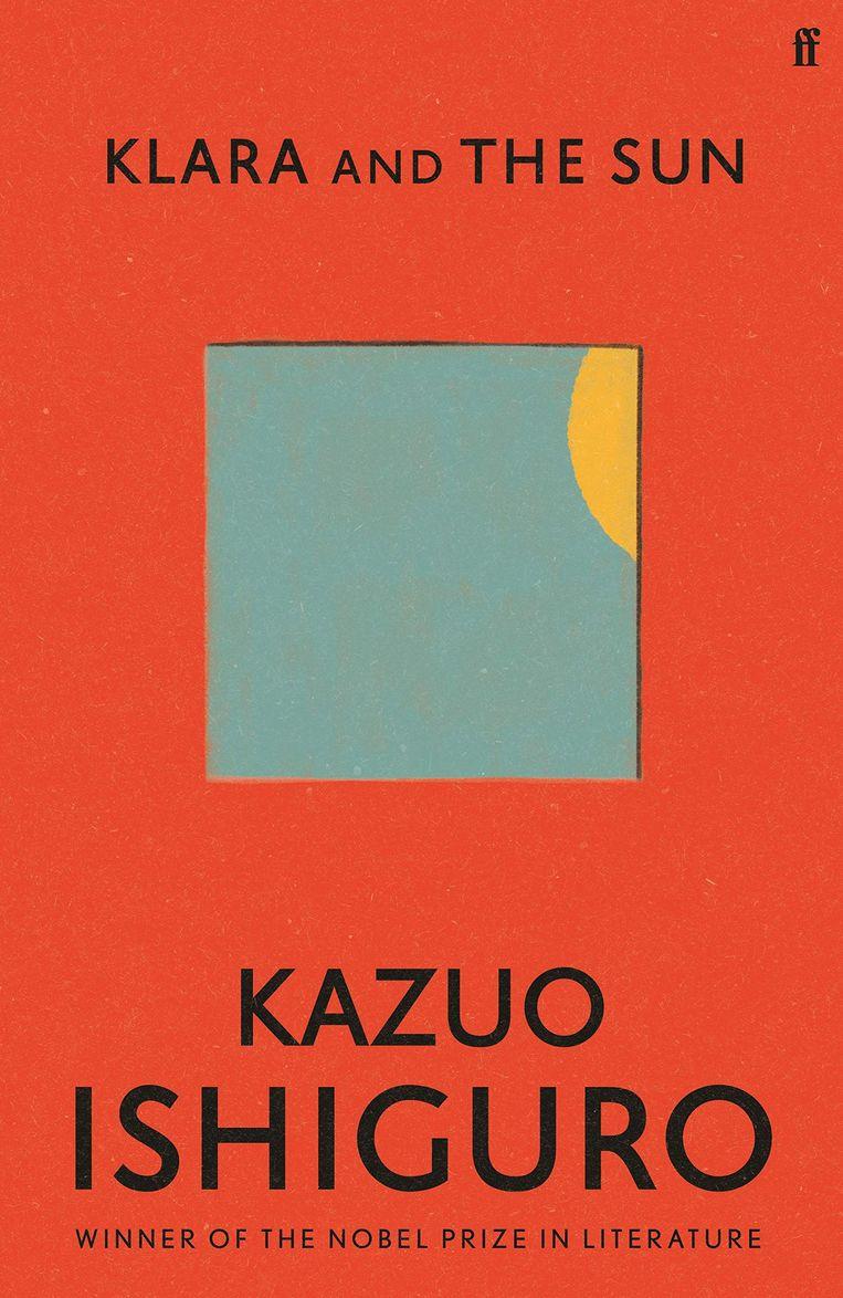 Cover van Klara and the Sun van Kazuo Ishiguro. Beeld K2 / Boekcover