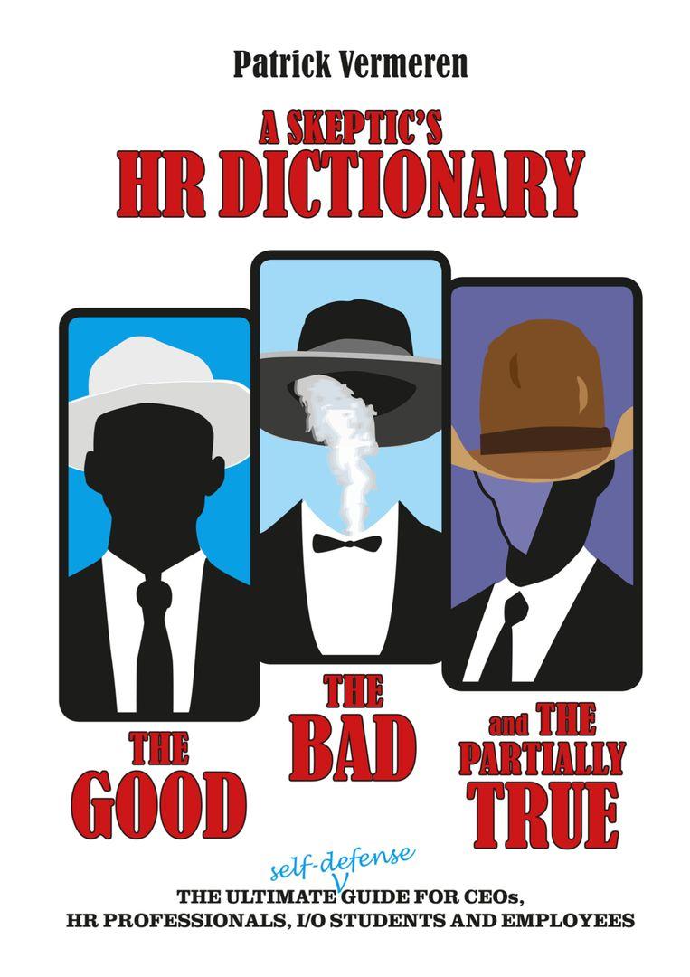 Patrick Vermeren, 'A Skeptic's HR Dictionary. The Good, the Bad and the Partially True', 1.116 p., 125 euro. Alleen online te verkrijgen, onder meer via bol.com. Beeld RV