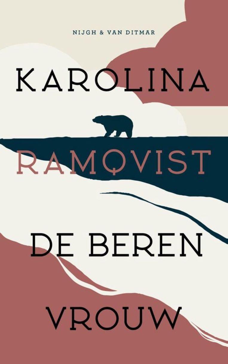 Karolina Ramqvist, De Berenvrouw, Vertaald door Janny Middelbeek-Oortgiesen, Nijgh & Van Ditmar, €21,50, 304 blz. Beeld