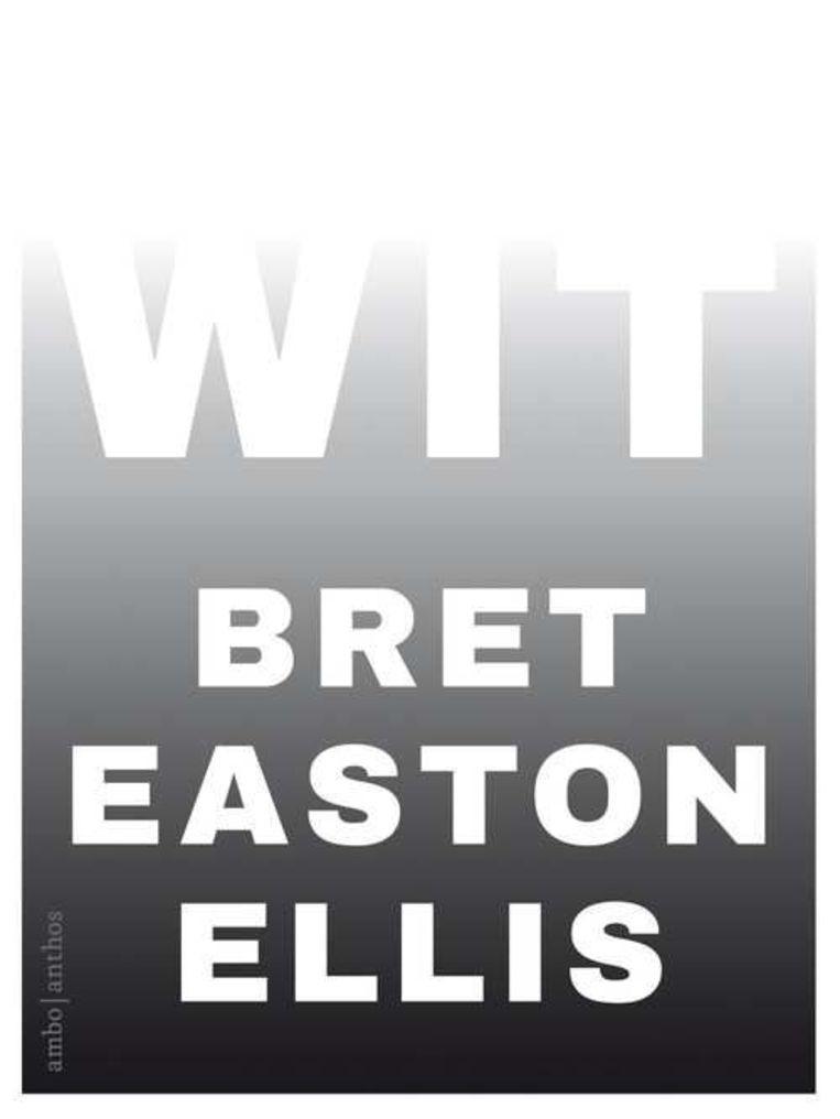 Bret EastonEllis, 'Wit', Ambo|Anthos, 256 p., 20 euro. Verkrijgbaar vanaf 21 mei. Beeld RV