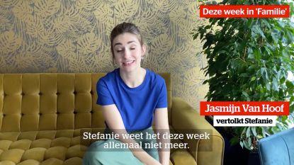 """Jasmijn Van Hoof over de nieuwe 'Familie'-week: """"Stefanie weet het allemaal niet meer"""""""