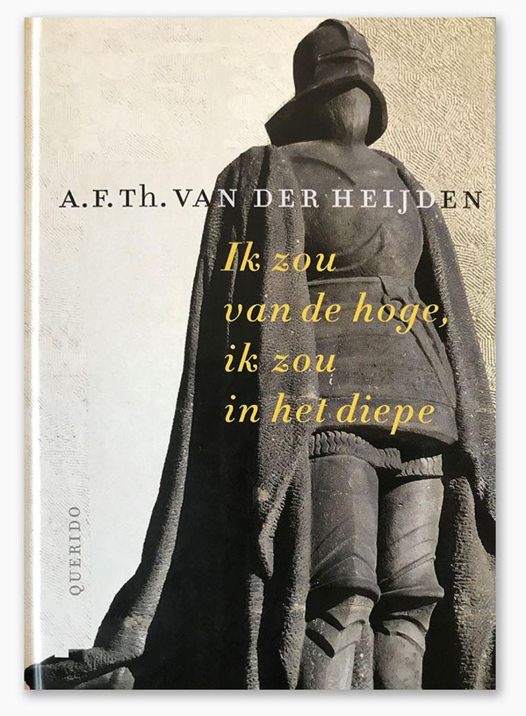 A.F.Th. van der Heijden: Ik zou van de hoge, ik zou in het diepe.  Beeld Querido