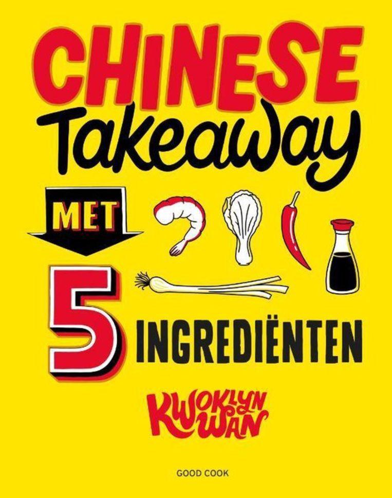Chinese takeaway met 5 ingrediënten, Kwoklyn Wan, Good Cook, €20,95. Beeld
