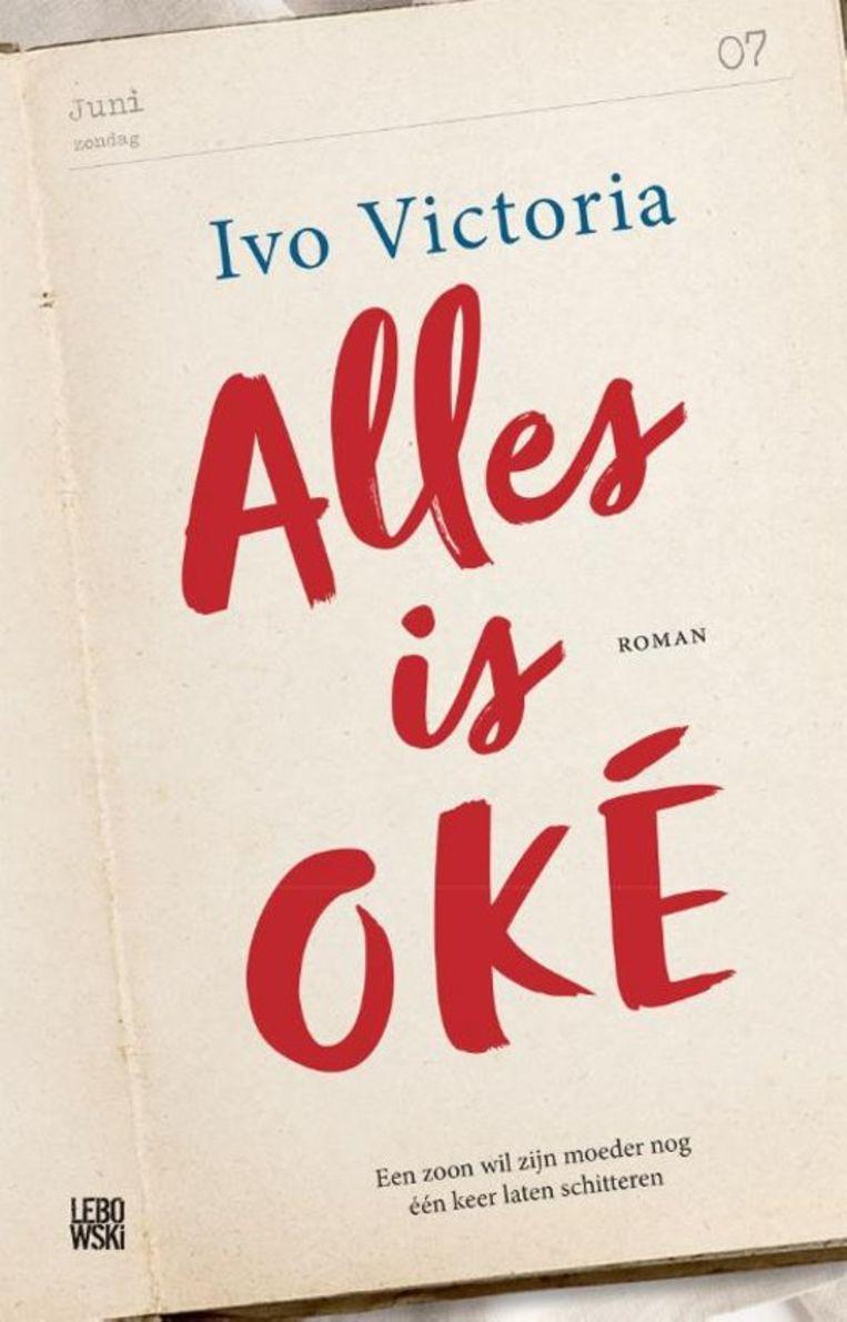 Ivo Victoria: Alles is oké. Lebowski; € 21,99. Beeld Lebowski