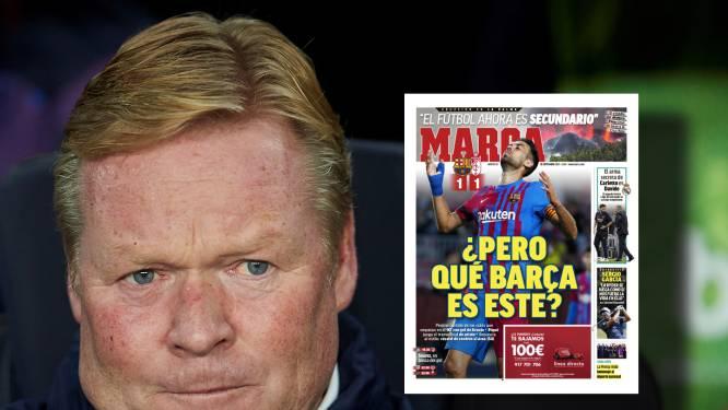 Spaanse media hard voor Barcelona en Koeman: 'Ongelooflijk, de nachtmerrie gaat gewoon door'