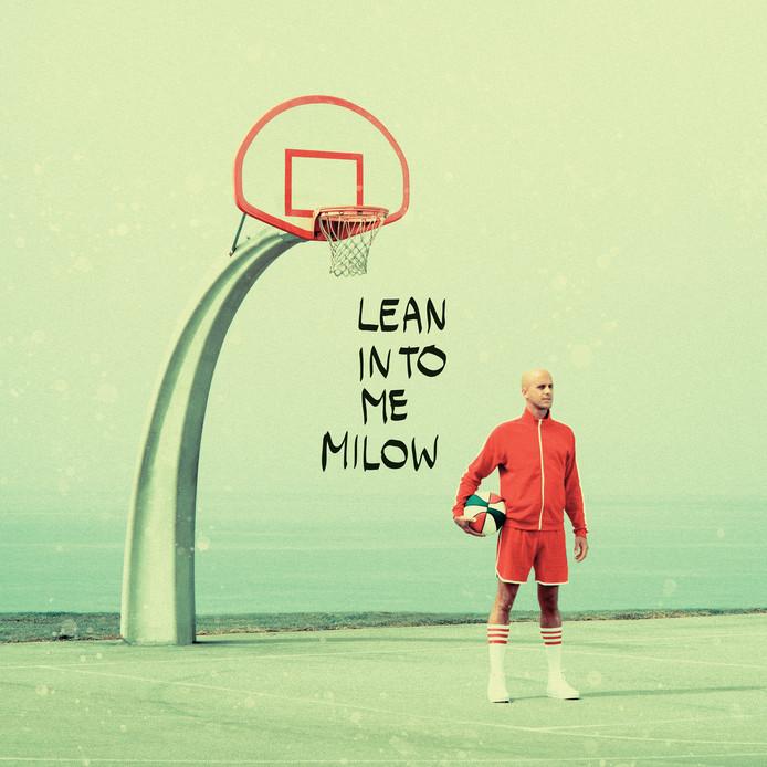 """Milow, """"Lean Into Me"""""""