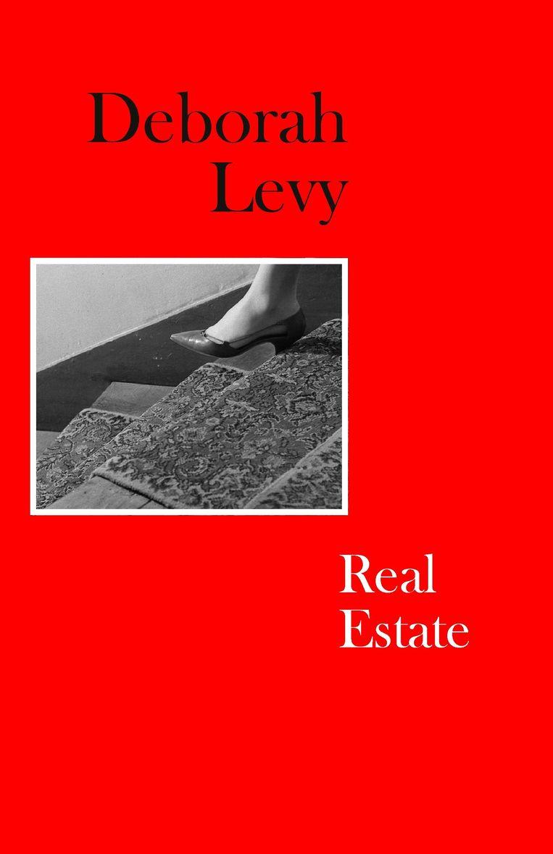 Deborah Levy, 'Real Estate', Engelstalige versie verschijnt in mei bij Penguin Books. Beeld rv