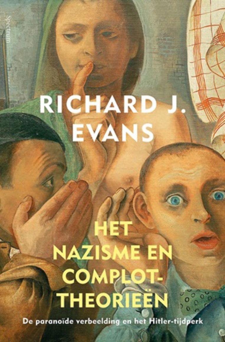 Richard J. Evans, 'Het nazisme en complottheorieën', 292 p., 27,99 euro. Vertaling: Robert Neugarten.  Beeld rv