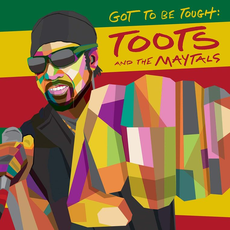 Toots & The Maytals: Got to be Tough (2020) Beeld .