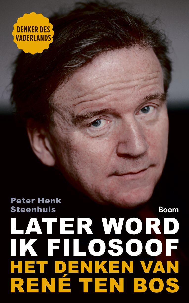 Peter Henk Steenhuis: Later word ik filosoof; het denken van René ten Bos (Boom 104blz., €10). Beeld rv