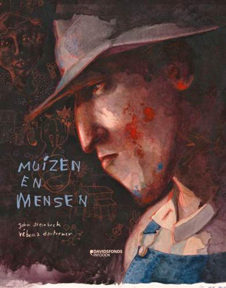 John Steinbeck, Rébecca Dautremer Muizen en mensen Vertaald door  Peter Bergsma. Davidsfonds/ Infodok, €39,99, 420 blz. Beeld -