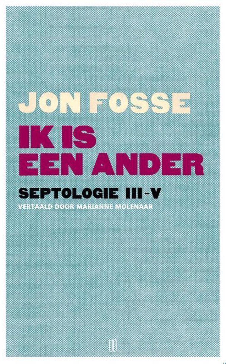 Jon Fosse, Ik is een ander (Septologie III-V), vertaald door Marianne Molenaar, UitgeverijOevers, €24,50, 296 blz. Beeld