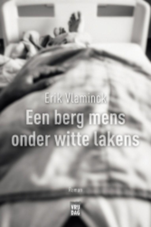 Erik Vlaminck, 'Een berg mens onder witte lakens', Vrijdag, 214 p., 19,99 euro. Beeld rv
