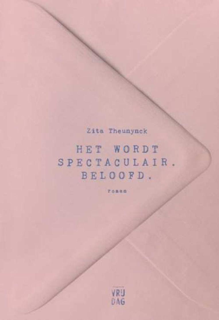 Zita Theunynck, Het wordt spectaculair. Beloofd, Vrijdag, 271 p., 19,95 euro. 2,5 sterren Beeld RV