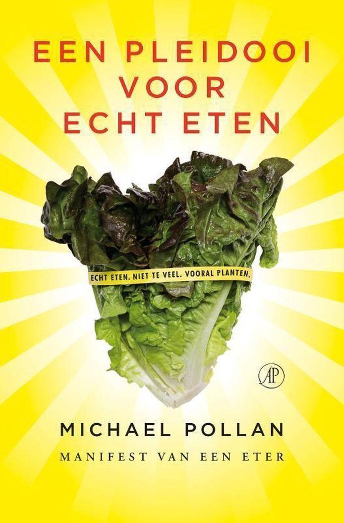 Een pleidooi voor echt eten - Michael Pollan
