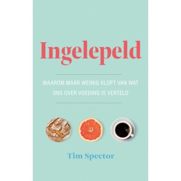 Tim Spector, 'Ingelepeld. Waarom maar weinig klopt van wat ons over voeding is verteld', Nieuwezijds Beeld EPO