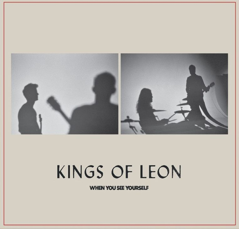 When you see yourself, Kings of Leon. Beeld Sony Music