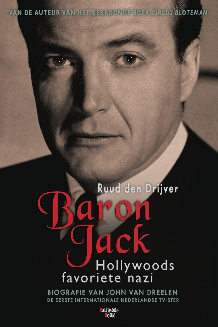 Ruud den Drijver: Baron Jack - Hollywoods favoriete nazi.   Beeld Baltimore Book