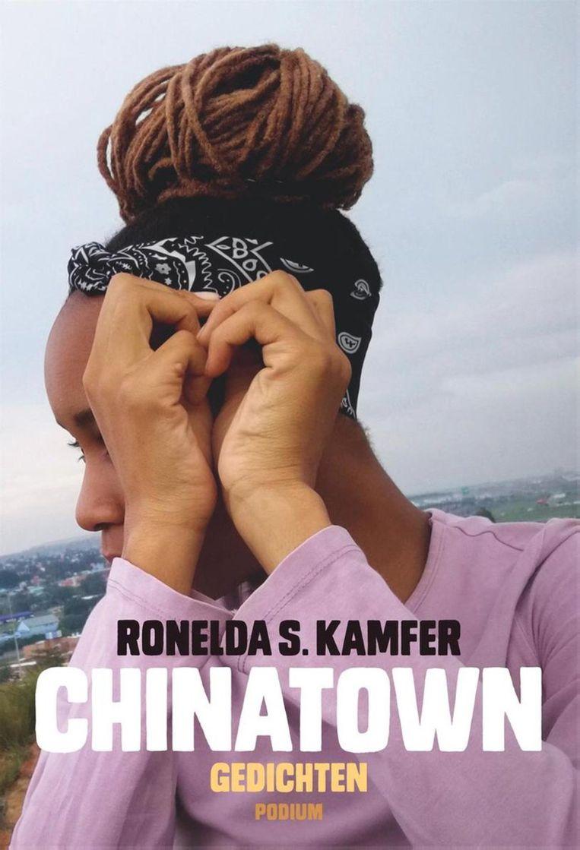 Ronelda S. Kamfer, 'Chinatown', Podium, 112 p., 22,99 euro. Vertaling Alfred Schaffer. Tweetalige uitgave. Beeld RV