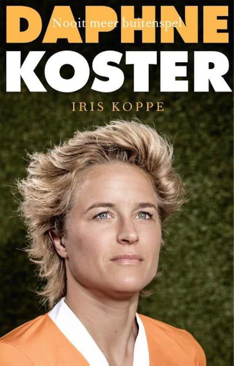 Iris Koppe - Daphne Koster - Nooit meer buitenspel. Voetbal Inside; 172 pagina's; euro 19,99. Beeld