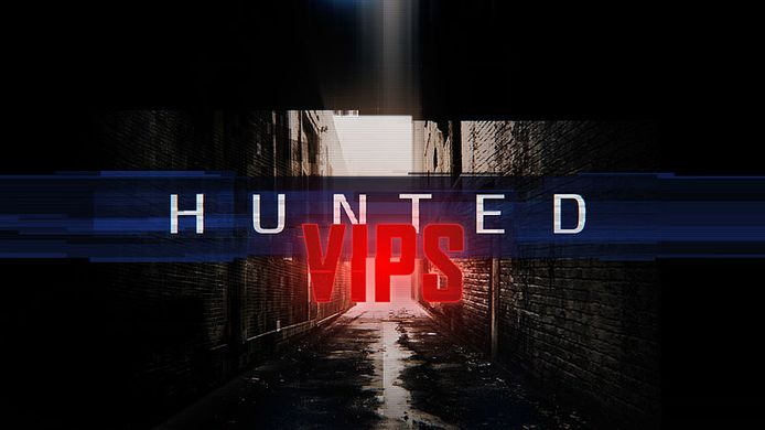 Hunted VIPS.